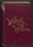 Wealth by the Wayside (Part One) by C.H. Haight