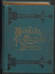 Manners, Culture and Dress of the Best American Society (Part One) by Richard A. Wells