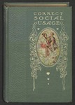 Correct Social Usage Volume 1: A Course of Instruction in Good Form Style and Deportment by Eighteen Distinguished Authors by Lillie d'Angelo Bergh, Ella Wheeler Wilcox, Harriet Hubbard Ayer, Mrs. Leon Harvier, C. W. de Lyon Nichols, Mrs. Donald McLean, Mrs. Dore Lyon, Margaret E. Sangster, and Marion Harland
