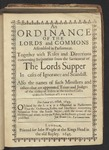 An Ordinance of the Lords and Commons Assembled in Parliament. Together with Rules and Directions Concerning Suspention from the Sacrament of the Lords Supper in Cases of Ignorance and Scandall. Also the Names of Such Ministers and Others That Are Appointed Triers and Judges of the Ability of Elders in the Twelve Classes Within the Province of London