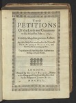 Two Petitions of the Lords and Commons to His Majestie. Febr. 2. 1641 [1642]. with His Majesties Gracious Answer: Also His Majesties Consent for the Princesse Maries Going to Holland, and Her Majestie to Accompany Her. Together with Her Majesties Answer to a Message of Both Houses
