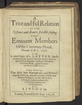 A True and Ful Relation of the Officers and Armies Forcible Seising of Divers Eminent Members of the Commons House, Decemb. 6 & 7. 1648. as Also, a True Copy of a Letter Lately Written by an Agent for the ARMY in Paris, Dated 28 of Novemb. 1648, to a Member of the Said House ... Clearly Discovering, That Their Late Remonstrance and Proceedings Do Drive on and Promote the Jesuits and Papists Designes, to the Subversion of Religion, Parliament, Monarchy, and the Fundamental Laws and Government of the Kingdom
