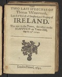 The Tvvo Last Speeches of Thomas Wentvvorth, Late Earle of Strafford, and Deaputy of Ireland. the One in the Tower, the Other of the Scaffold on Tower-Hill, May the 12th. 1641