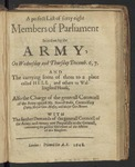 A Perfect List of Forty Eight Members of Parliament Seized on by the ARMY, on Wednesday and Thursday Decemb. 6, 7. and the Carrying Some of Them to a Place Called Hell, and Others to Wallngford House. Also the Charge of the Generall Councell of the ARMY Against MR. Denzill Hollis