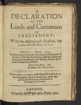 A Declaration of the Lords and Commons in Parliament: With the Additionall Reasons, Last Presented to His Maiestie. Sabbathi 12. Marij, 1641. ... Whereunto Is Annexed His Majesties Speech to the Committee, the 9. of March, 1641. When They Presented the Declaration of Both Houses of Parliament at New-Market