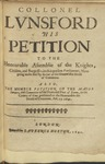 Collonel Lvnsford His Petition to the Honourable Assemblie of the Knights, Citisens, and Burgesses, in This Present Parliament; Now Going Under Bail by Favour of the ... House of Commons. Also, the Humble Petition of the Maior Iurates, and Committee of the Town and Port of Dover, in the County of Kent, Presented to the ... House of Commons, Feb. 15. 1641